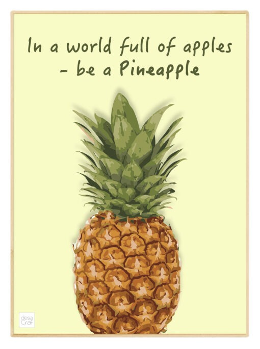 in a world full of apples be a pineapple