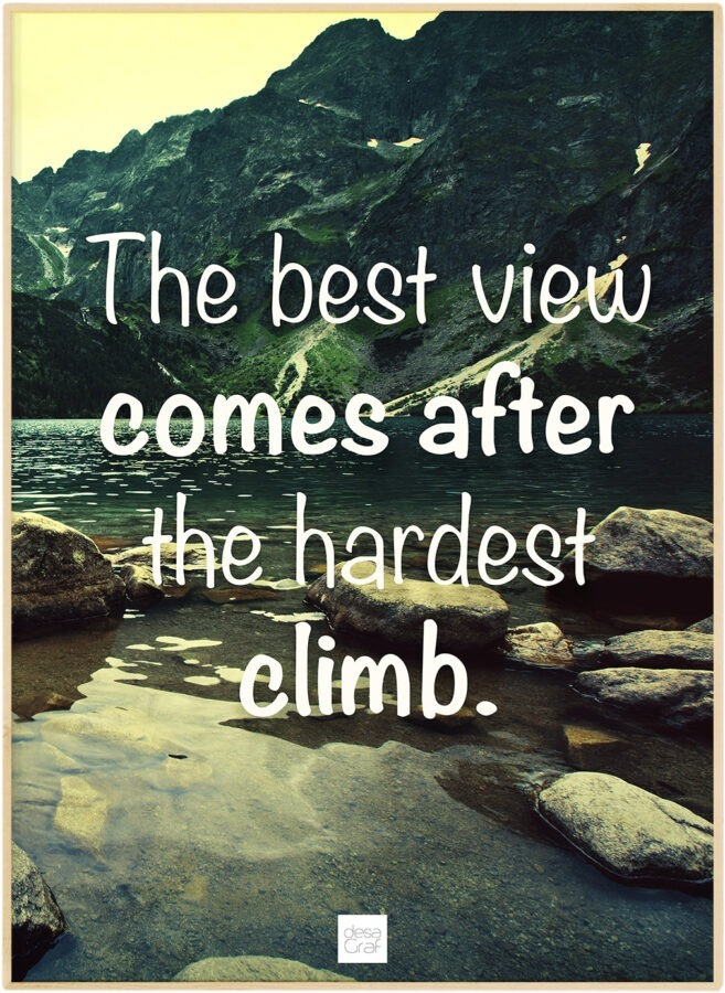 the best view comes after the hardest climb poster plakat