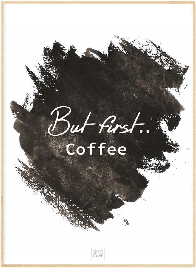 but first coffee poster plakat kaffe desagraf