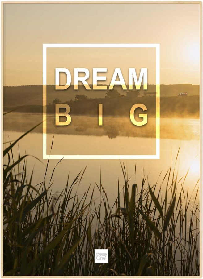 "Realistisk natur plakat ""Dream big"""